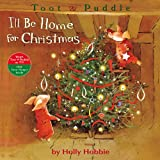 Toot & Puddle: I'll Be Home for Christmas (Toot & Puddle, 5)