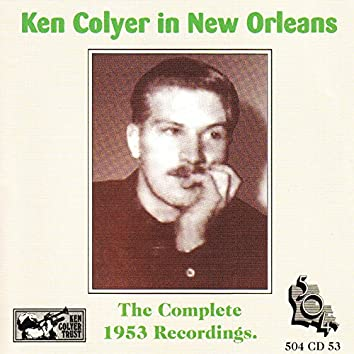 Ken Colyer in New Orleans - The Complete 1953 Recordings