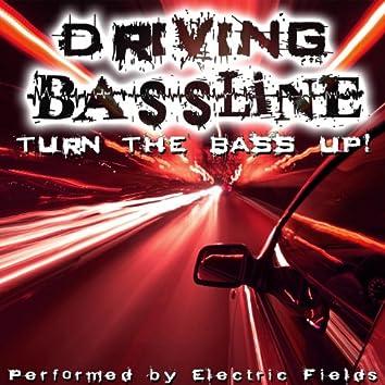 Driving Bassline - Turn The Bass Up!