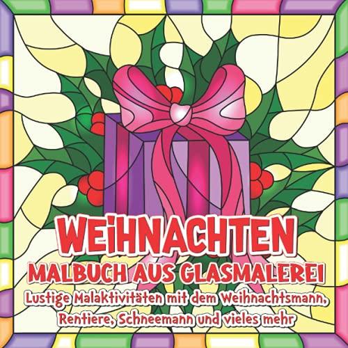 Weihnachten Malbuch aus glasmalerei: Lustige Malaktivitäten mit Weihnachtsmann, Rentier, Schneemann und vielen mehr