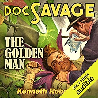 The Golden Man                   By:                                                                                                                                 Kenneth Robeson                               Narrated by:                                                                                                                                 Marc Vietor                      Length: 3 hrs and 49 mins     Not rated yet     Overall 0.0