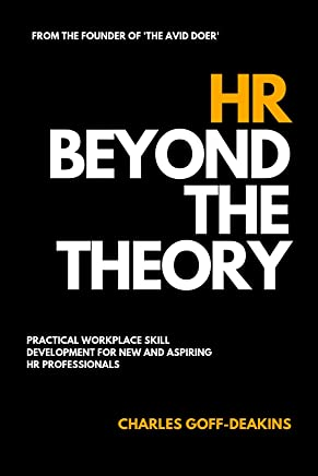 HR Beyond the Theory: Practical workplace skill development for new and aspiring HR professionals