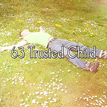 63 Trusted Child