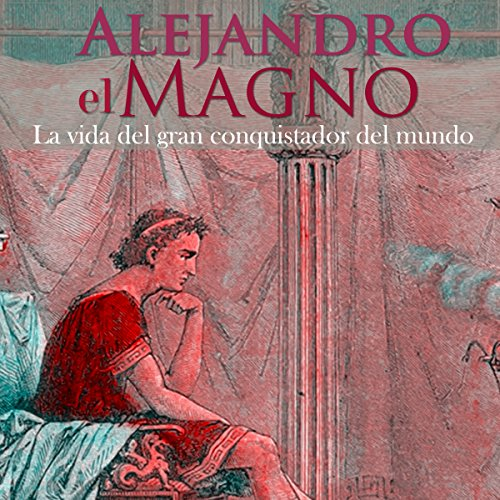 Alejandro Magno [Spanish Edition] audiobook cover art