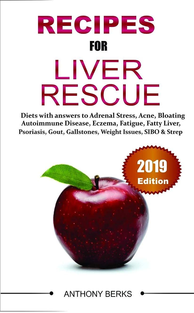 取り消す終わらせる責任Recipes For Liver Rescue: Diet Answers to Fatty Liver, Weight Loss Issues, Fatigue, Gallstones (English Edition)