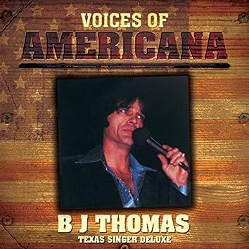 Voices Of Americana: B.J. Thomas - Texas Singer Deluxe