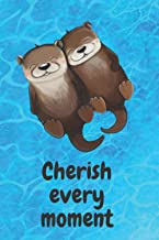 Otter Notebook: Cherish every moment ,journal ,diary (6x9in): otter Diary - journal