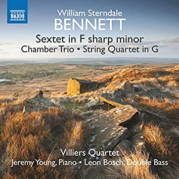 Bennett: Piano Sextet, Chamber Trio & String Quartet