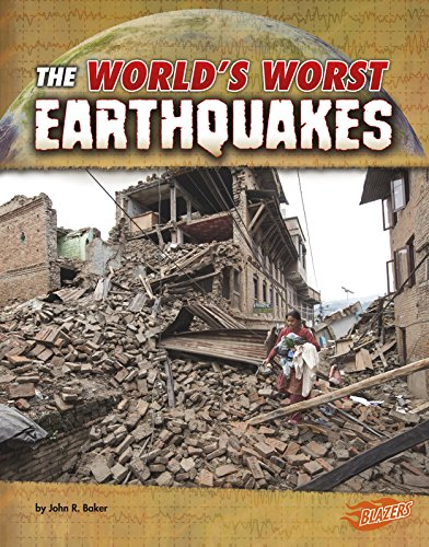 The World's Worst Earthquakes (World's Worst Natural Disasters)