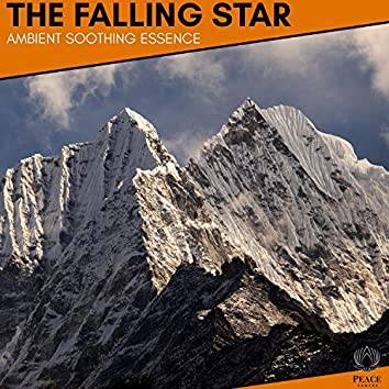 The Falling Star - Ambient Soothing Essence