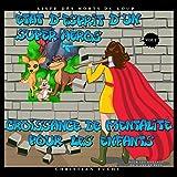 État d'esprit d'un super héros - Croissance de mentalité pour les enfants Vol.2: Liste des morts du loup; Pour les enfants de 6 ans et plus