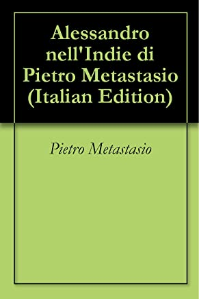 Alessandro nellIndie di Pietro Metastasio