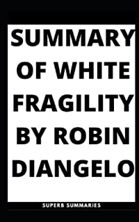 SUMMARY OF WHITE FRAGILITY BY ROBIN DIANGELO