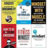 Crushing it gary vaynerchuk, life leverage, mindset with muscle, how to be fucking awesome, fitness mindset and mindset carol dweck 6 books collection set