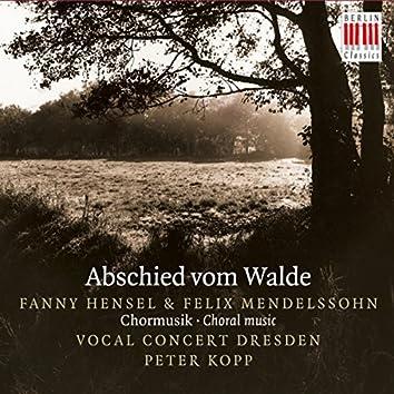 Hensel & Mendelssohn: Abschied vom Walde (Choral Music)