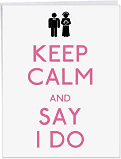 Say I Do - Newlywed Wedding Card with Envelope (8.5 x 11 Inch) - Keep Calm Bride and Groom, Marriage Notecard for Couples J1463