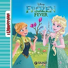 Disney, - Frozen Fever. I Librottini  (2018)