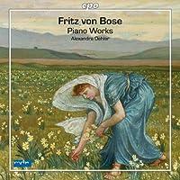 フリッツ・フォン・ボーゼ:ピアノ作品集