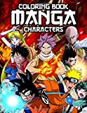Manga Characters Coloring Book: Over 45 Design Of Dragon Ball, Naruto, One Piece, Sailor Moon, Fairy Tail and another Anime Coloring Pages for Fun and Relax