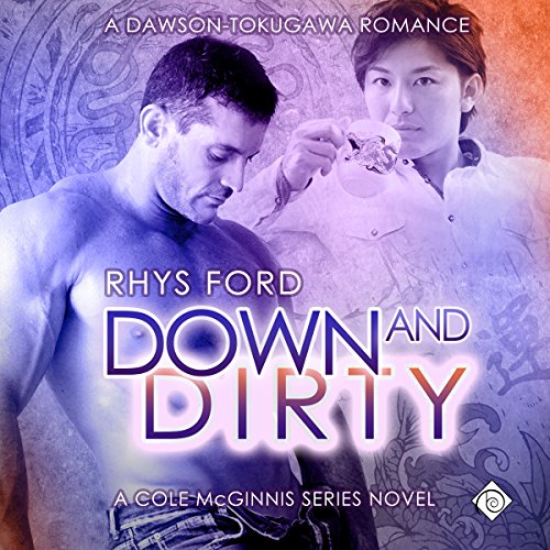 Down and Dirty     Cole McGinnis Mysteries              Written by:                                                                                                                                 Rhys Ford                               Narrated by:                                                                                                                                 Greg Tremblay                      Length: 6 hrs and 43 mins     Not rated yet     Overall 0.0