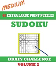 Sudoku 60 Medium Extra Large Print Puzzles - Volume 2: With solutions. Easy-to-see font, one full page per game. Large size paperback