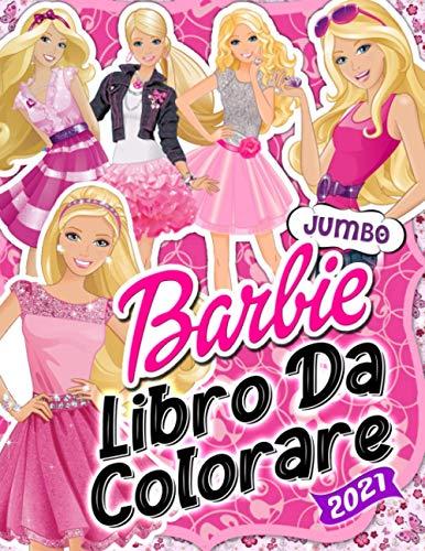 Barbie Libro Para Colorear: Barbie 2021 Gigante Libro Para Colorear Para Niños...