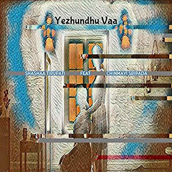 Yezhundhu Vaa