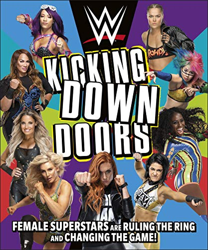 WWE Kicking Down Doors: Female Superstars Are Ruling the Ring and Changing the Game! (English Edition)