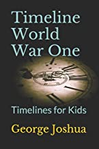Timeline World War One: Timelines for Kids