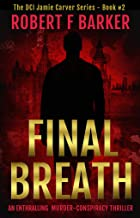 FINAL BREATH A compelling murder-conspiracy thriller full of twists: The Jamie Carver Series Book Two (DCI Jamie Carver 2)