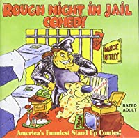 Rough Night in Jail Comedy
