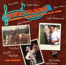Horse Country: A Celebration of Country Music and the Love of Horses