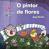 O pintor de flores (Infantil E Xuvenil - Pequeno Merlín - Albums)