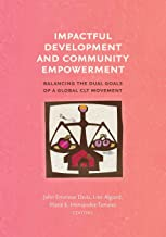 Impactful Development and Community Empowerment: Balancing the Dual Goals of a Global CLT Movement (Common Ground Monographs)