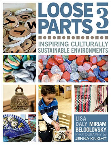Loose Parts 3: Inspiring Culturally Sustainable Environments (Loose Parts Series)
