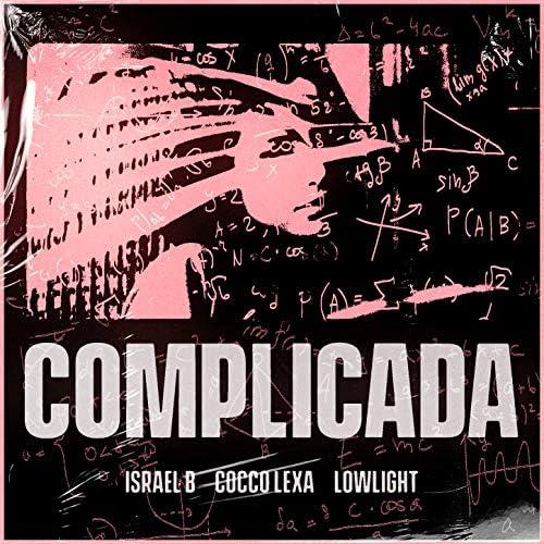 Israel B, Cocco Lexa & Lowlight