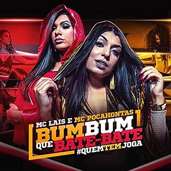 Bumbum Que Bate-Bate (feat. Mc Pocahontas) [Quem Tem Joga]