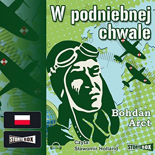 W podniebnej chwale                   By:                                                                                                                                 Bohdan Arct                               Narrated by:                                                                                                                                 Slawomir Holland                      Length: 12 hrs and 5 mins     Not rated yet     Overall 0.0