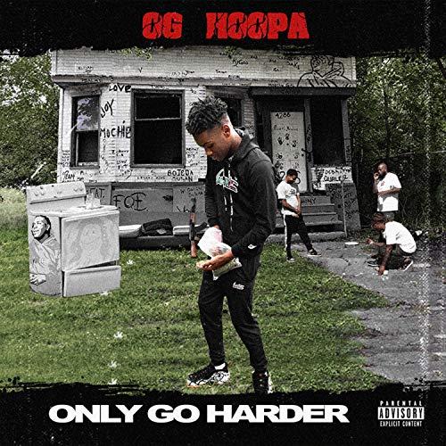 OGH(ONLY GO HARDER) [Explicit]