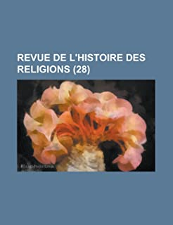 Revue de L'Histoire Des Religions (28)