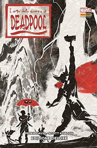 L'arte della guerra di Deadpool. Ediz. deluxe (Marvel)