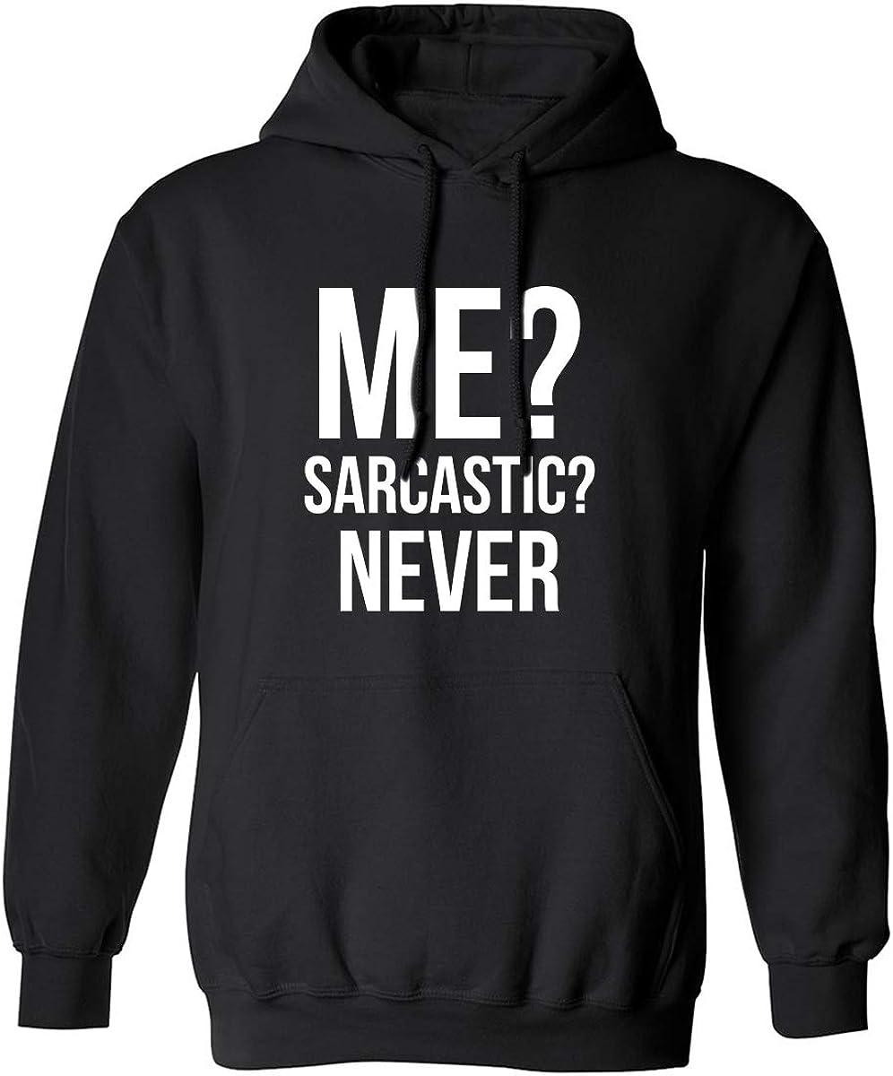 ME? SARCASTIC? NEVER Adult Hooded Sweatshirt