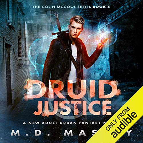 Druid Justice: A New Adult Urban Fantasy Novel Audiobook By M.D. Massey cover art