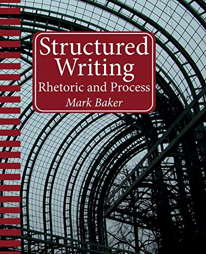 Compare Textbook Prices for Structured Writing: Rhetoric and Process  ISBN 9781937434564 by Baker, Mark