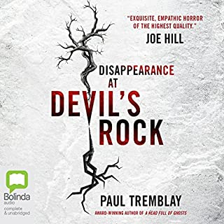 Disappearance at Devil's Rock                   By:                                                                                                                                 Paul Tremblay                               Narrated by:                                                                                                                                 Erin Bennett                      Length: 12 hrs and 46 mins     15 ratings     Overall 4.0