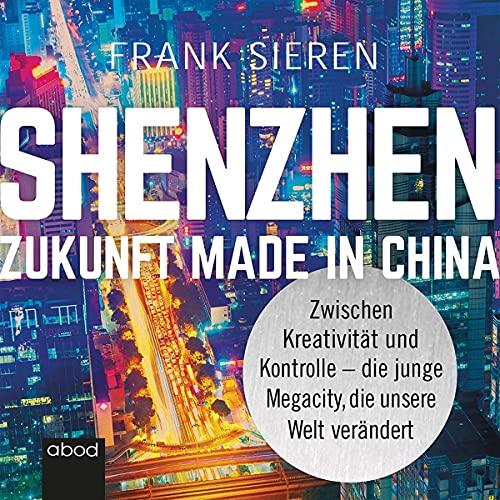Shenzhen - Zukunft Made in China cover art
