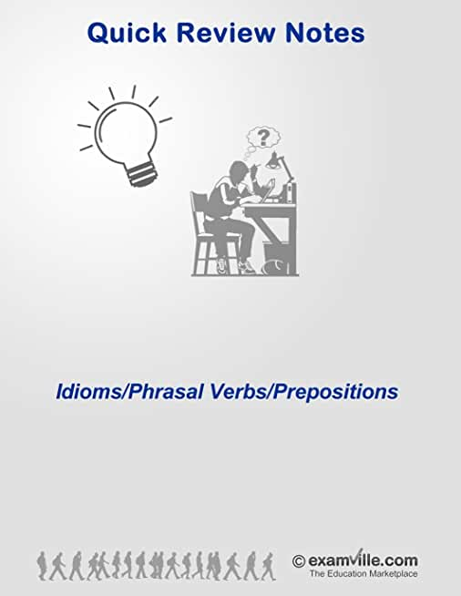 Idioms, Phrasal Verbs and Prepositions (Quick Review Notes) (English Edition)
