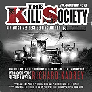 The Kill Society     Sandman Slim, Book 9              By:                                                                                                                                 Richard Kadrey                               Narrated by:                                                                                                                                 MacLeod Andrews                      Length: 9 hrs and 15 mins     11 ratings     Overall 4.8