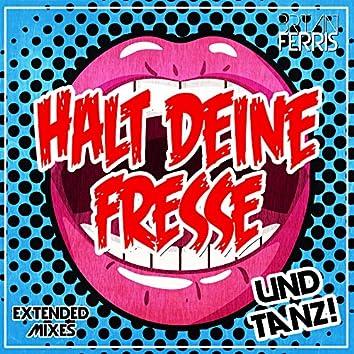 Halt deine Fresse und tanz! (Extended Mixes)