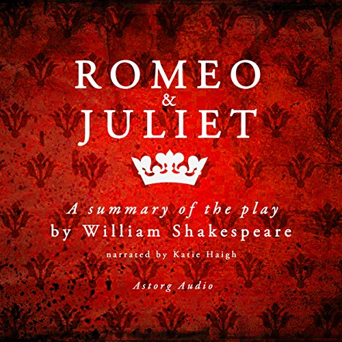 Romeo and Juliet: a Summary of the Play by William Shakespeare audiobook cover art